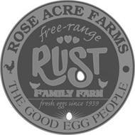 ROSE ACRE FARMS THE GOOD EGG PEOPLE FREE-RANGE RUST FAMILY FARM FRESH EGGS SINCE 1939