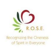 R.O.S.E. RECOGNIZING THE ONENESS OF SPIRIT IN EVERYONE