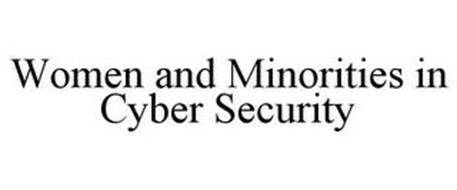 WOMEN AND MINORITIES IN CYBER SECURITY