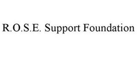 R.O.S.E. SUPPORT FOUNDATION