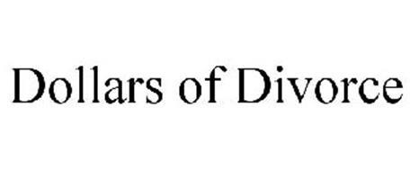 DOLLARS OF DIVORCE