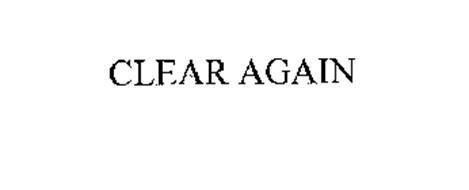 CLEAR AGAIN