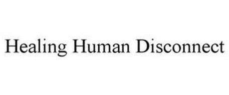 HEALING HUMAN DISCONNECT