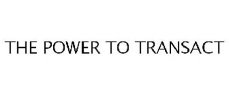 THE POWER TO TRANSACT