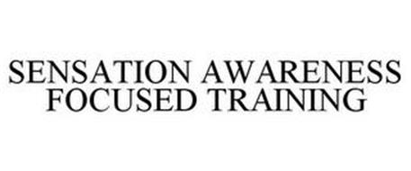 SENSATION AWARENESS FOCUSED TRAINING