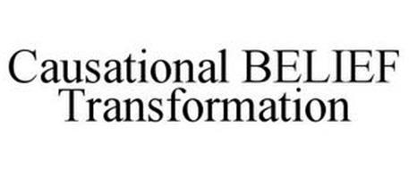 CAUSATIONAL BELIEF TRANSFORMATION