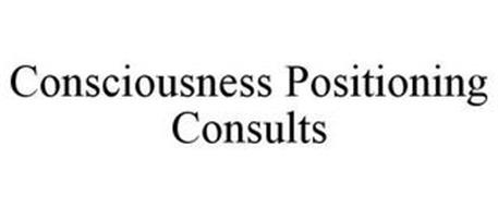 CONSCIOUSNESS POSITIONING CONSULTS