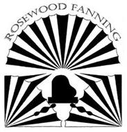 ROSEWOOD FANNING