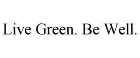 LIVE GREEN. BE WELL.