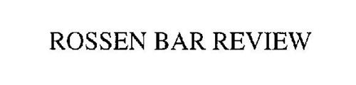 ROSSEN BAR REVIEW