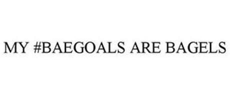 MY #BAEGOALS ARE BAGELS