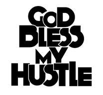 GOD BLESS MY HUSTLE