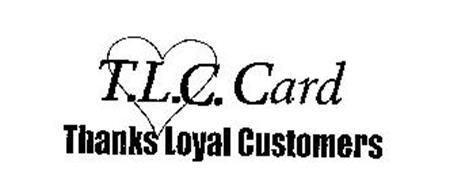 T.L.C. CARD THANKS LOYAL CUSTOMERS