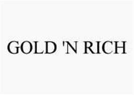 GOLD 'N RICH