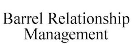BARREL RELATIONSHIP MANAGEMENT