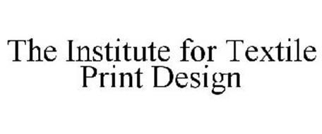 THE INSTITUTE FOR TEXTILE PRINT DESIGN