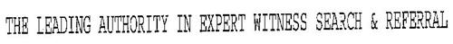 THE LEADING AUTHORITY IN EXPERT WITNESS SEARCH & REFERRAL