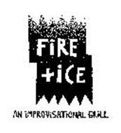 FIRE+ ICE AN IMPROVISATIONAL GRILL