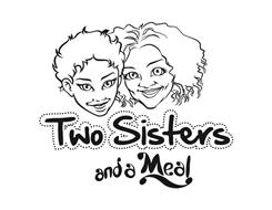 TWO SISTERS AND A MEAL