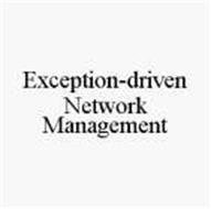EXCEPTION-DRIVEN NETWORK MANAGEMENT