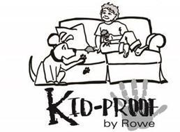 KID-PROOF BY ROWE