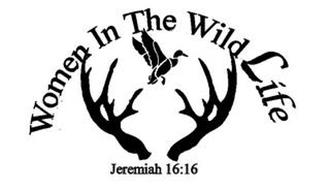 WOMEN IN THE WILD LIFE JEREMIAH 16:16