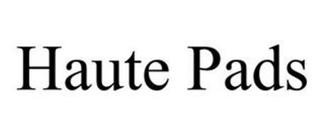 HAUTE PADS