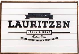 LAURITZENEST EST 2005 HOLLY & BRAD AUSTIN, TEXAS CHASE, TYSON, REAGAN, CREW, SCOUT