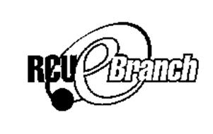 rcu ebranch RCU E-BRANCH Trademark of Royal Credit Union. Serial Number ...