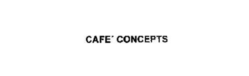CAFE' CONCEPTS