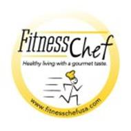 FITNESS CHEF HEALTHY LIVING WITH A GOURMET TASTE. WWW.FITNESSCHEFUSA.COM