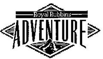 ROYAL ROBBINS ADVENTURE