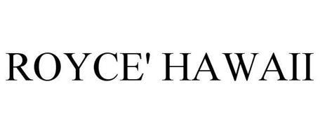 ROYCE' HAWAII