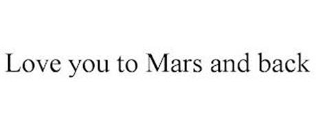 LOVE YOU TO MARS AND BACK