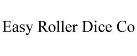 EASY ROLLER DICE CO