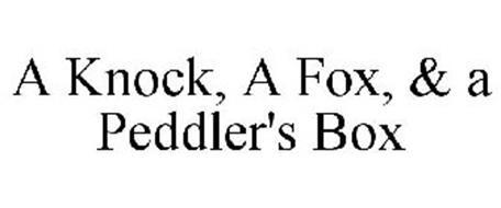 A KNOCK, A FOX, & A PEDDLER'S BOX
