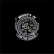 MIGHTY IV · JOIN THE LEAGUE ·