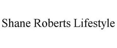 SHANE ROBERTS LIFESTYLE