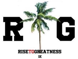 R G RISETOGREATNESS 1K