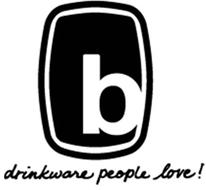 B DRINKWARE PEOPLE LOVE!