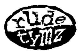 RUDE TYMZ