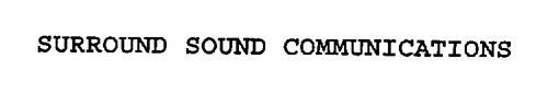 SURROUND SOUND COMMUNICATIONS