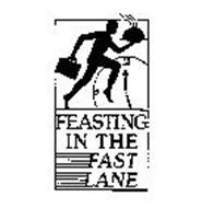 FEASTING IN THE FAST LANE