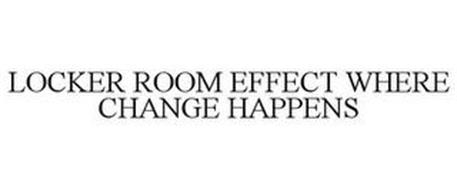 LOCKER ROOM EFFECT WHERE CHANGE HAPPENS