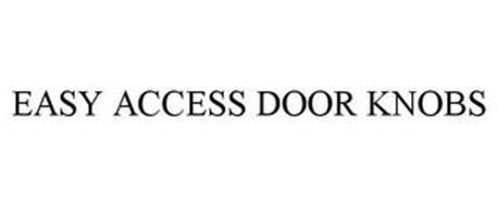 EASY ACCESS DOOR KNOBS