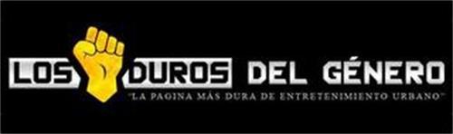 LOS DUROS DEL GÉNERO LA PAGINA MAS DURADE ENTRETENIMIENTO URBANO