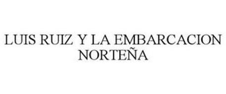 LUIS RUIZ Y LA EMBARCACION NORTEÑA