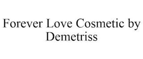 FOREVER LOVE COSMETIC BY DEMETRISS