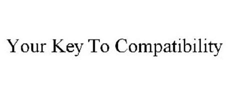 YOUR KEY TO COMPATIBILITY