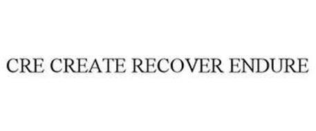 CRE CREATE RECOVER ENDURE
